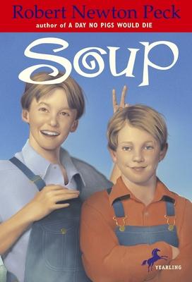 Soup - Peck, Robert Newton, and Gehm, Charles C