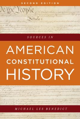 Sources in American Constitutional History - Benedict, Michael Les (Editor)
