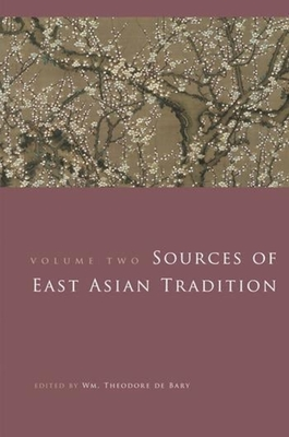 Sources of East Asian Tradition, Volume 2: The Modern Period - Bary, Wm Theodore de (Editor)