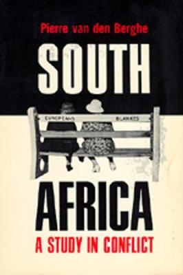 South Africa, a Study in Conflict - Van Den Berghe, Pierre L