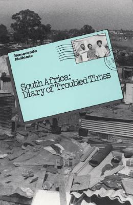 South Africa: Diary of Troubled Times - Mathiane, Nomavenda