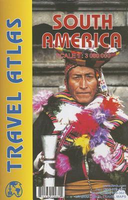 South America Travel Atlas - ITMB Publishing Ltd (Creator)