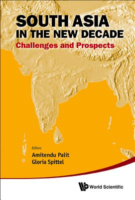 South Asia in the New Decade: Challenges and Prospects - Palit, Amitendu (Editor)