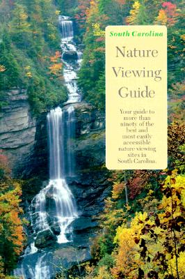 South Carolina Nature Viewing Guide: Distributed for the South Carolina Department of Natural Resource -