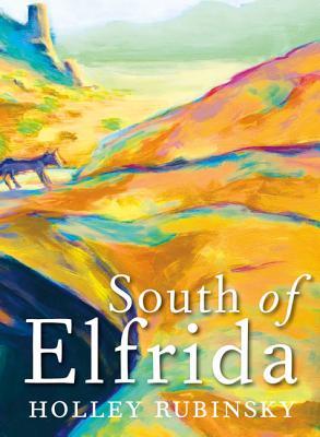 South of Elfrida - Rubinsky, Holley