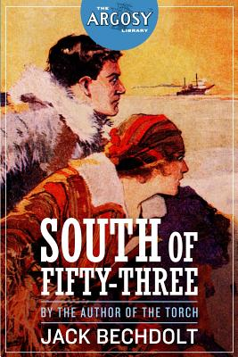 South of Fifty-Three - Bechdolt, Jack