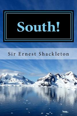 South!: Shackleton's Last Expedition 1914-1917 - Shackleton, Sir Ernest