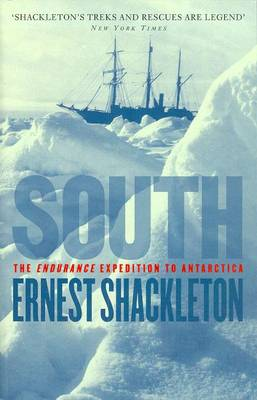 South: The Endurance Expedition To Antarctica - Shackleton, Ernest Henry, Sir, and Hurley, F.Jack (Photographer)