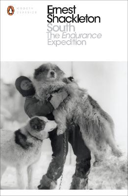 South: The Endurance Expedition - Shackleton, Ernest