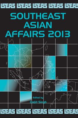 Southeast Asian Affairs 2013 - Singh, Daljit (Editor)