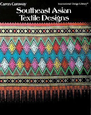Southeast Asian Textile Design - Caraway, Caren