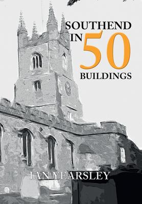 Southend in 50 Buildings - Yearsley, Ian
