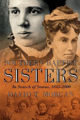 Southern Baptist Sisters - Morgan, David T