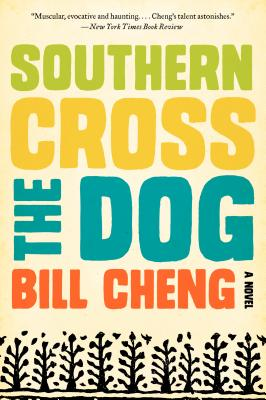 Southern Cross the Dog - Cheng, Bill