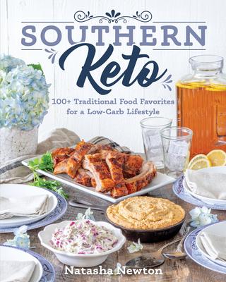 Southern Keto Traditions - Newton, Natasha