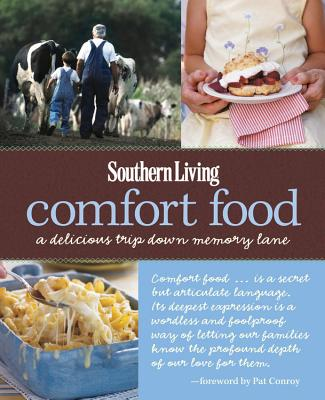 Southern Living Comfort Food: A Delicious Trip Down Memory Lane - Editors of Southern Living Magazine