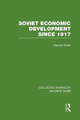 Soviet Economic Development Since 1917 - Dobb, Maurice