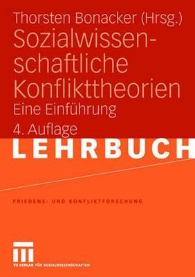 Sozialwissenschaftliche Konflikttheorien: Eine Einfuhrung - Bonacker, Thorsten (Editor)