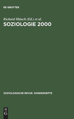 Soziologie 2000: Kritische Bestandsaufnahmen Zu Einer Soziologie F?r Das 21. Jahrhundert - Munch, Richard (Editor), and Jau, Claudia (Editor), and Stark, Carsten (Editor)