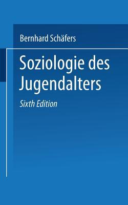 Soziologie Des Jugendalters: Eine Einfuhrung - Schafers, Bernhard