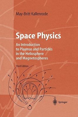 Space Physics - Kallenrode, May-Britt