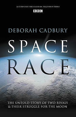 Space Race: The Untold Story of Two Rivals and Their Struggle for the Moon - Cadbury, Deborah