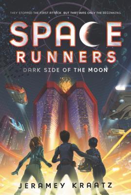 Space Runners: Dark Side of the Moon - Kraatz, Jeramey