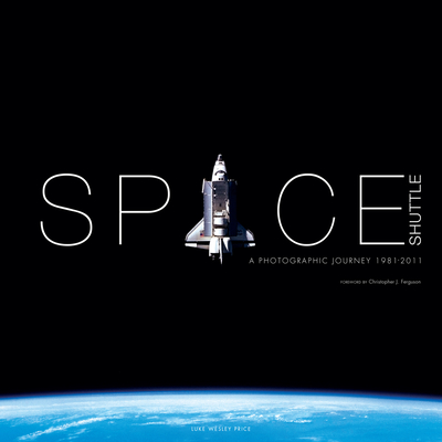 Space Shuttle: A Photographic Journey - Price, Luke Wesley