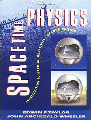 Spacetime Physics - Taylor, Edwin F, and Wheeler, John Archibald