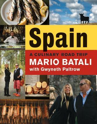 Spain...a Culinary Road Trip - Batali, Mario, and Paltrow, Gwyneth