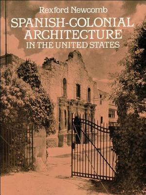Spanish-Colonial Architecture in the United States - Newcomb, Rexford
