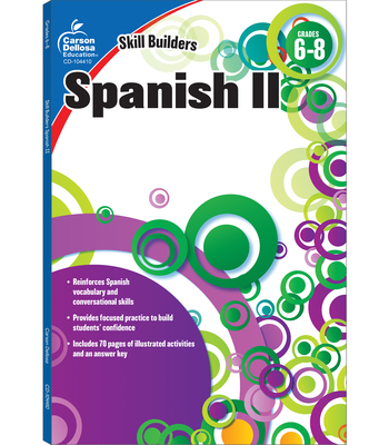 Spanish II, Grades 6 - 8 - Carson-Dellosa Publishing (Compiled by)