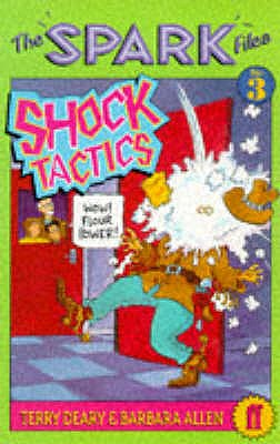 Spark Files 3: Shock Tactics - Deary, Terry