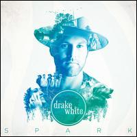 Spark - Drake White