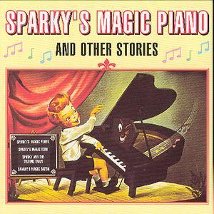 Sparky's Magic Piano And Other Stories - Sparky