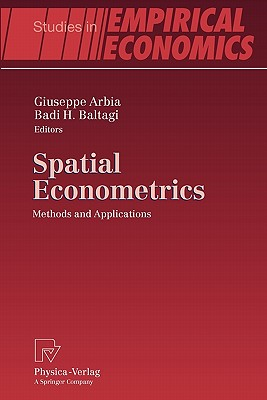 Spatial Econometrics: Methods and Applications - Arbia, Giuseppe (Editor)