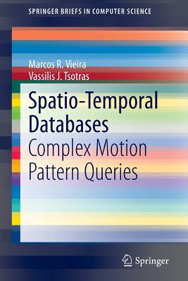 Spatio-Temporal Databases: Complex Motion Pattern Queries - Vieira, Marcos R, and Tsotras, Vassilis J
