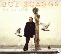 Speak Low - Boz Scaggs