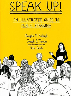 Speak up an illustrated guide to public speaking book by douglas m speak up an illustrated guide to public speaking book by douglas m fraleigh 4 available editions alibris books fandeluxe Gallery