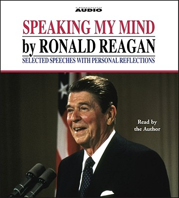 Speaking My Mind - Reagan, Ronald (Read by)