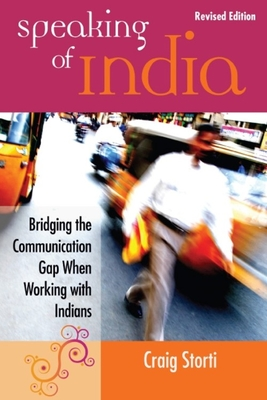 Speaking of India: Bridging the Communication Gap When Working with Indians - Storti, Craig