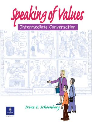 Speaking of Values: Conversation and Listening - Schoenberg, Irene E