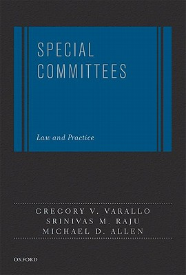 Special Committees: Law and Practice - Varallo, Gregory V, and Raju, Srinivas, and Allen, Michael