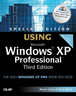 Special Edition Using Microsoft Windows XP Professional - Cowart, Robert, and Knittel, Brian