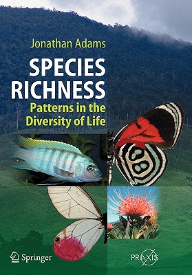 Species Richness: Patterns in the Diversity of Life - Adams, Jonathan