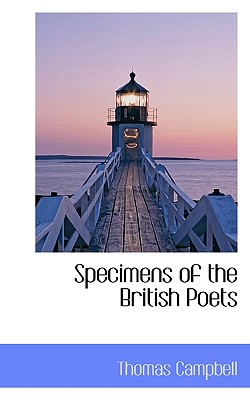 Specimens of the British Poets - Campbell, Thomas