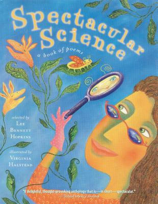 Spectacular Science: A Book of Poems - Hopkins, Lee Bennett (Selected by)