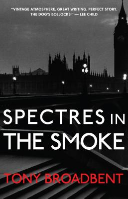 Spectres in the Smoke - Broadbent, Tony