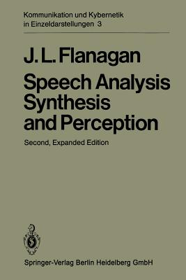 Speech Analysis Synthesis and Perception - Flanagan, James L