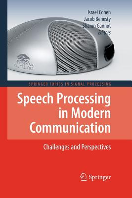 Speech Processing in Modern Communication: Challenges and Perspectives - Cohen, Israel (Editor)